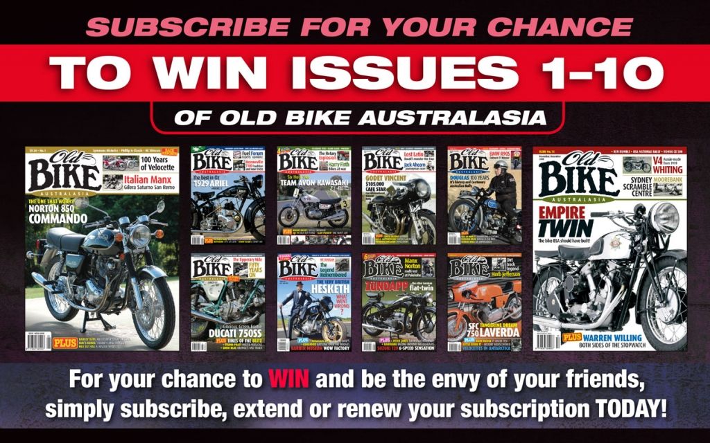 Subscribe to Old Bike Australasia magazine for your chance to WIN ISSUES 1-10.